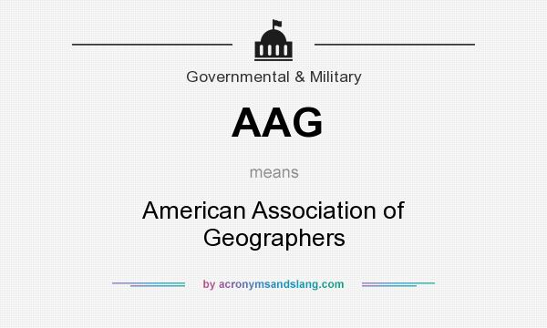 What does AAG mean? It stands for American Association of Geographers