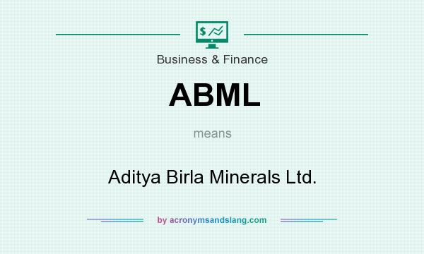 What does ABML mean? It stands for Aditya Birla Minerals Ltd.