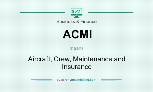 What does ACMI mean? It stands for Aircraft, Crew, Maintenance and Insurance