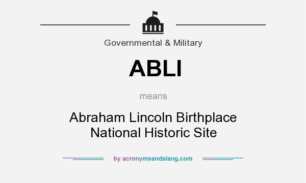 What does ABLI mean? It stands for Abraham Lincoln Birthplace National Historic Site