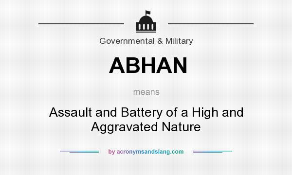 What does ABHAN mean? It stands for Assault and Battery of a High and Aggravated Nature