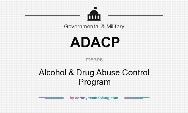 What does ADACP mean? It stands for Alcohol & Drug Abuse Control Program