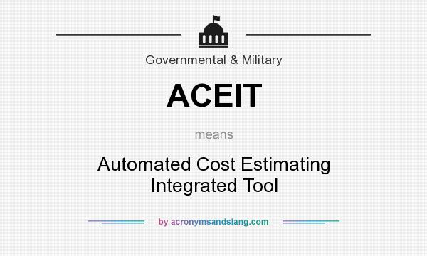 What does ACEIT mean? It stands for Automated Cost Estimating Integrated Tool