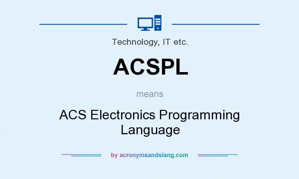 What does ACSPL mean? It stands for ACS Electronics Programming Language