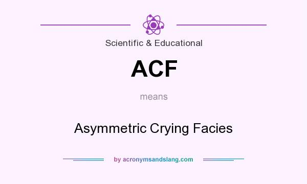 What does ACF mean? It stands for Asymmetric Crying Facies