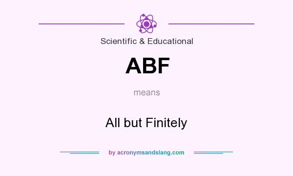 What does ABF mean? It stands for All but Finitely