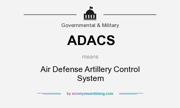 What does ADACS mean? It stands for Air Defense Artillery Control System