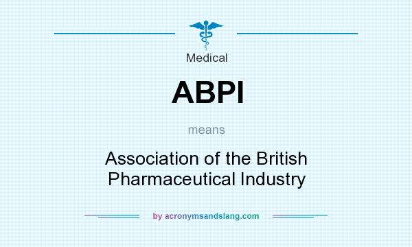 What does ABPI mean? It stands for Association of the British Pharmaceutical Industry