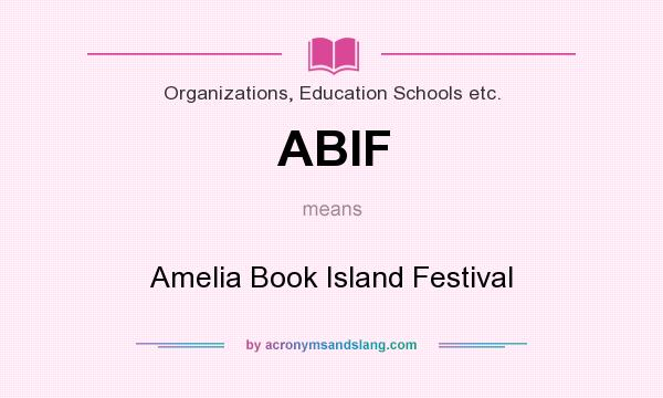 What does ABIF mean? It stands for Amelia Book Island Festival