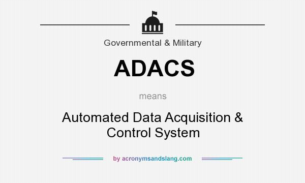 What does ADACS mean? It stands for Automated Data Acquisition & Control System