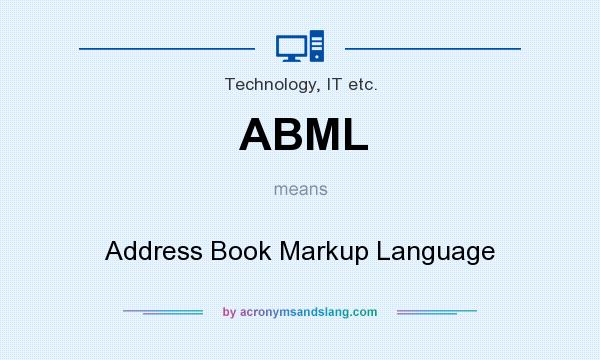 What does ABML mean? It stands for Address Book Markup Language