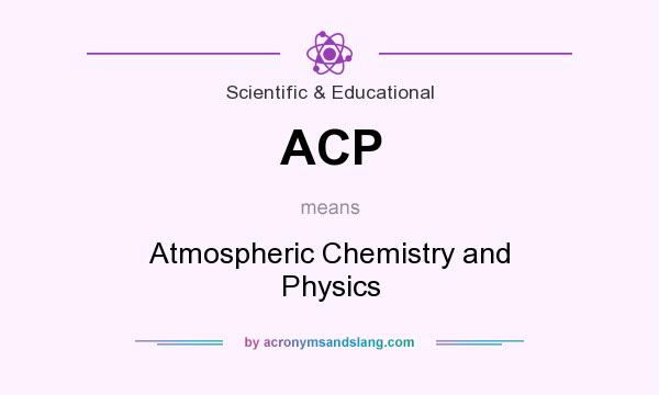 What does ACP mean? It stands for Atmospheric Chemistry and Physics