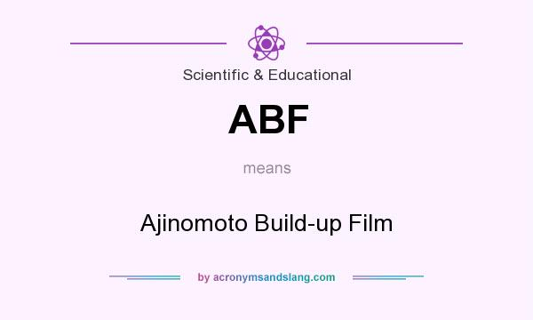 What does ABF mean? It stands for Ajinomoto Build-up Film