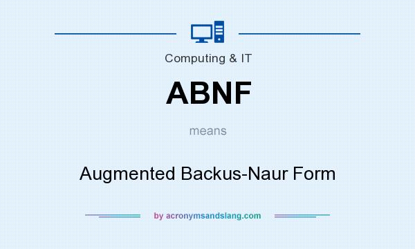 What does ABNF mean? It stands for Augmented Backus-Naur Form