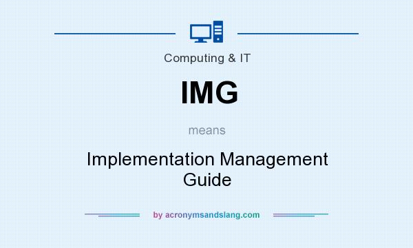 What does IMG mean? It stands for Implementation Management Guide
