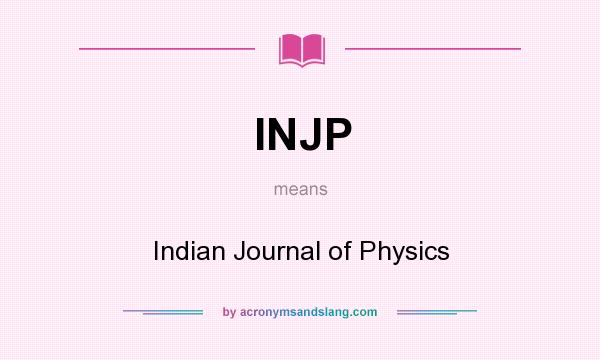 What does INJP mean? It stands for Indian Journal of Physics