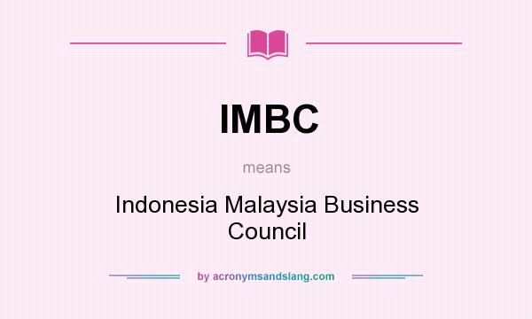 What does IMBC mean? It stands for Indonesia Malaysia Business Council