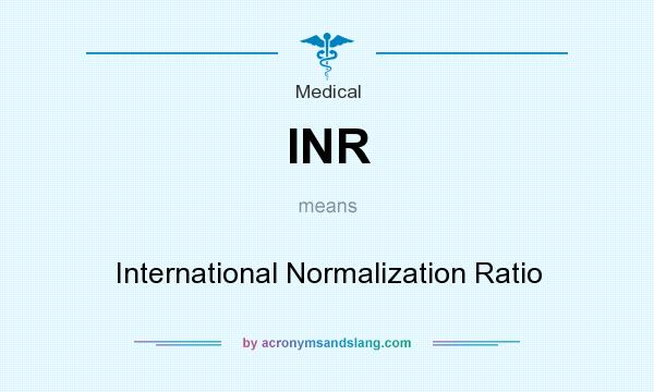 What Does Inr Mean It Stands For International Normalization Ratio