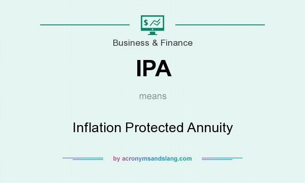 What does IPA mean? It stands for Inflation Protected Annuity