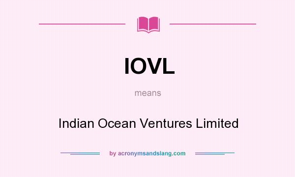 What does IOVL mean? It stands for Indian Ocean Ventures Limited