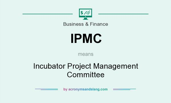 What does IPMC mean? It stands for Incubator Project Management Committee