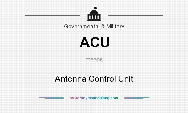What does ACU mean? It stands for Antenna Control Unit