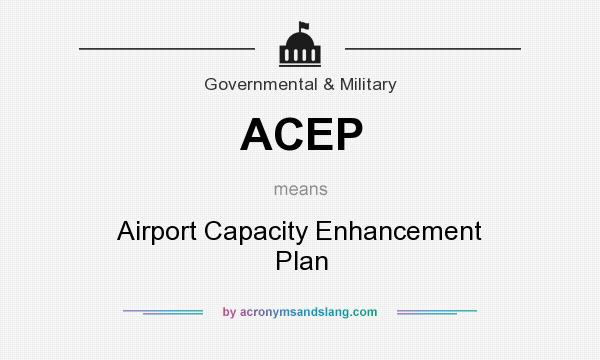 What does ACEP mean? It stands for Airport Capacity Enhancement Plan