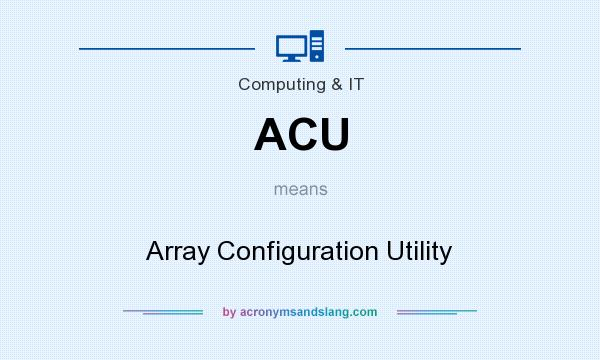 What does ACU mean? It stands for Array Configuration Utility