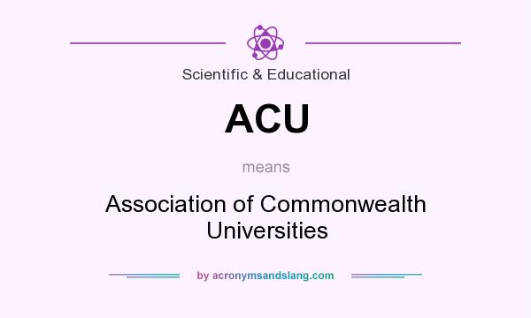 What does ACU mean? It stands for Association of Commonwealth Universities