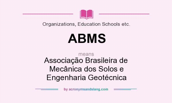 What does ABMS mean? It stands for Associação Brasileira de Mecânica dos Solos e Engenharia Geotécnica