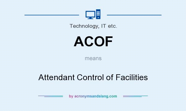 What does ACOF mean? It stands for Attendant Control of Facilities