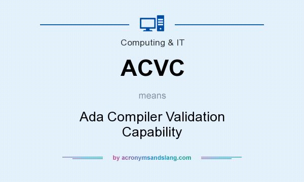 What does ACVC mean? It stands for Ada Compiler Validation Capability