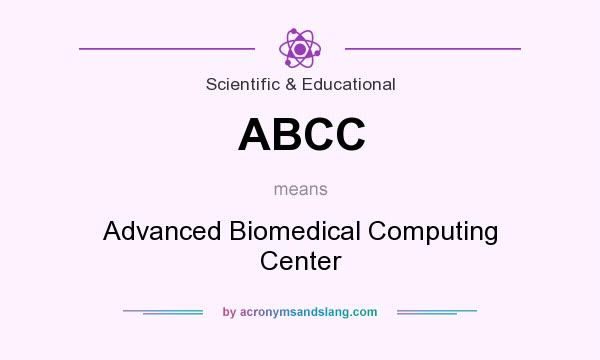 What does ABCC mean? It stands for Advanced Biomedical Computing Center