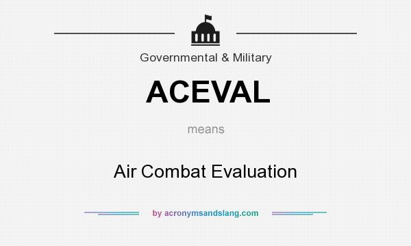 What does ACEVAL mean? It stands for Air Combat Evaluation