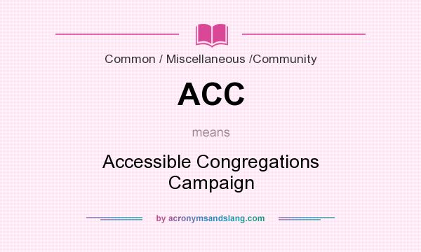 What does ACC mean? It stands for Accessible Congregations Campaign