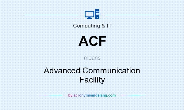 What does ACF mean? It stands for Advanced Communication Facility