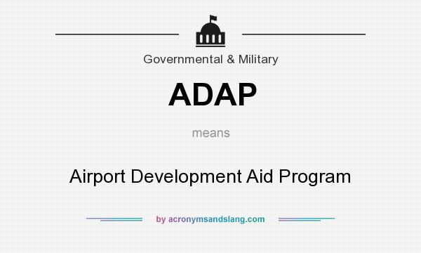 What does ADAP mean? It stands for Airport Development Aid Program