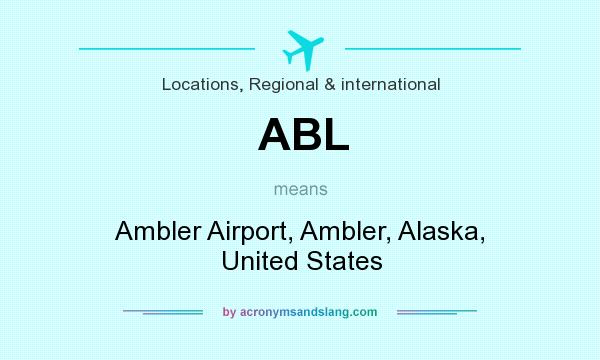 What does ABL mean? It stands for Ambler Airport, Ambler, Alaska, United States