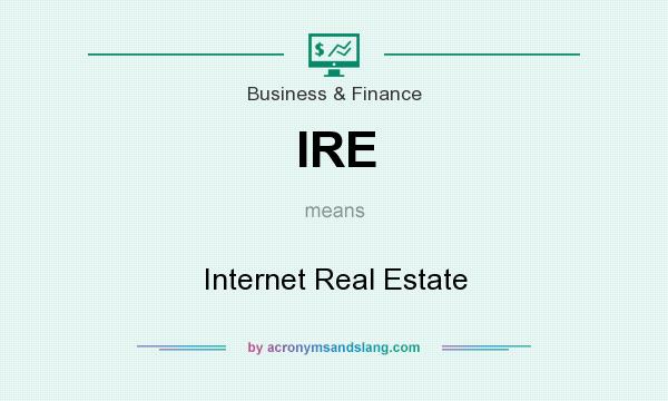 What does IRE mean? It stands for Internet Real Estate