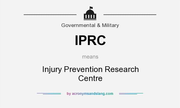 What does IPRC mean? It stands for Injury Prevention Research Centre