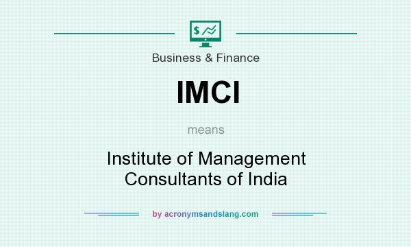 What does IMCI mean? It stands for Institute of Management Consultants of India