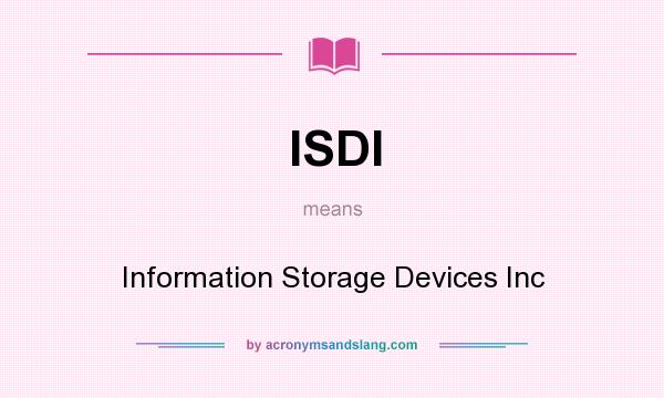 What does ISDI mean? It stands for Information Storage Devices Inc