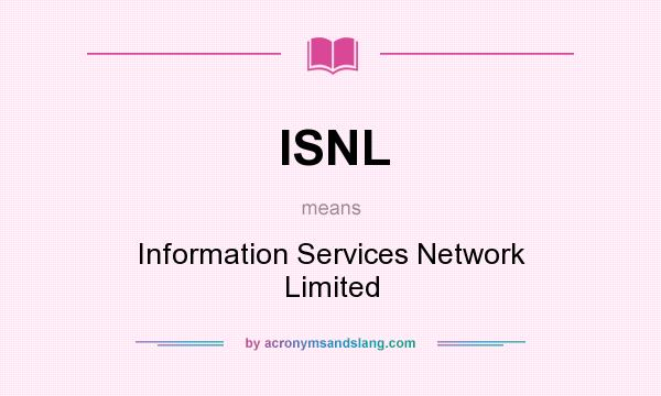 What does ISNL mean? It stands for Information Services Network Limited
