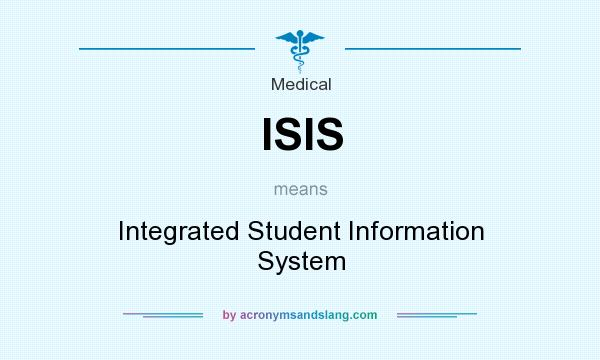 What does ISIS mean? It stands for Integrated Student Information System