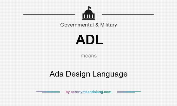 What does ADL mean? It stands for Ada Design Language