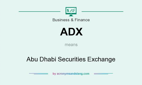What does ADX mean? It stands for Abu Dhabi Securities Exchange