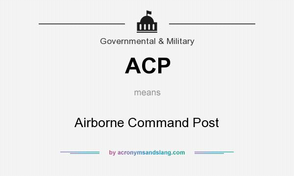 What does ACP mean? It stands for Airborne Command Post