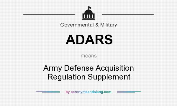 What does ADARS mean? It stands for Army Defense Acquisition Regulation Supplement