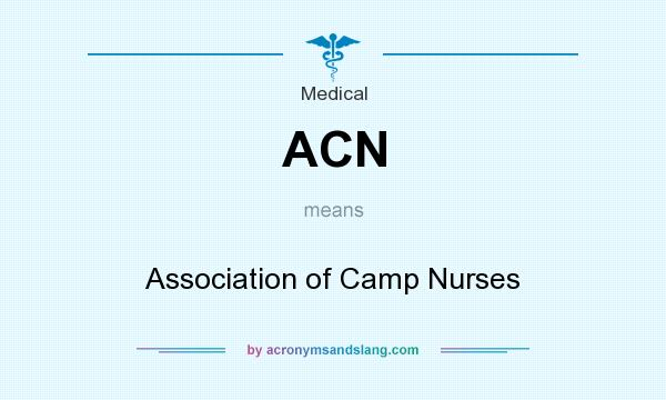 What does ACN mean? It stands for Association of Camp Nurses