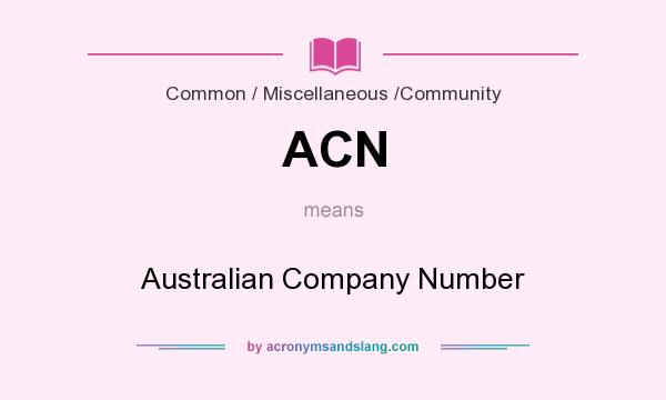 What does ACN mean? It stands for Australian Company Number